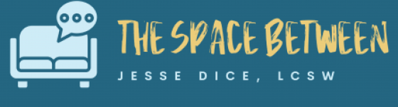 The Space Between: Jesse Dice, LCSW