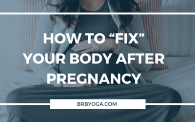 """How to """"Fix"""" Your Body After Pregnancy"""