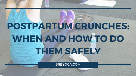 Postpartum Crunches: When and How To Do Them Safely