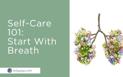Self-Care 101: Start With Breath
