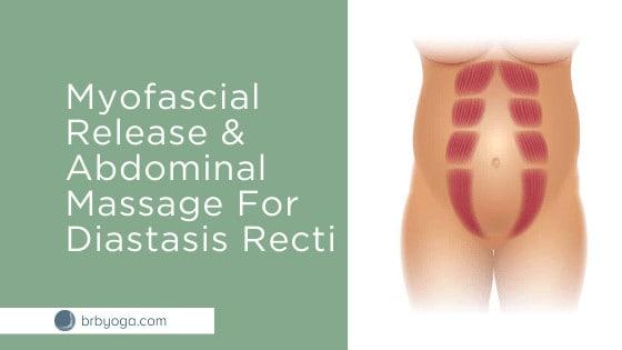 Myofascial Release and Abdominal Massage for Diastasis Recti