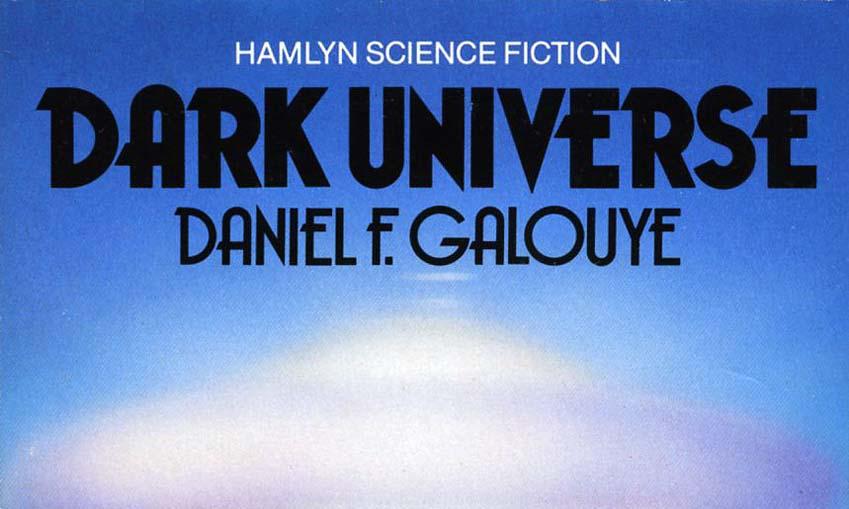 Daniel F Galouye Dark Universe, Hamlyn Reprint 1983