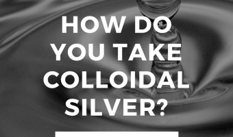How Do You Take Colloidal Silver?