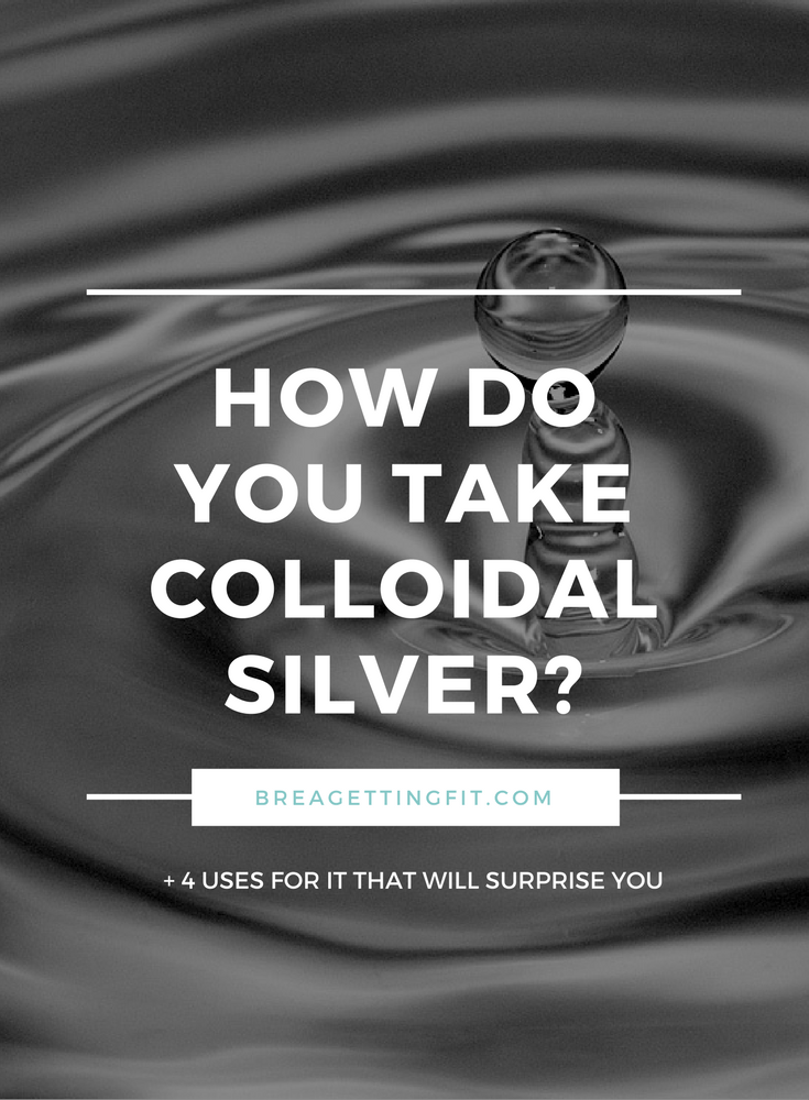 How Do You Take Colloidal Silver?