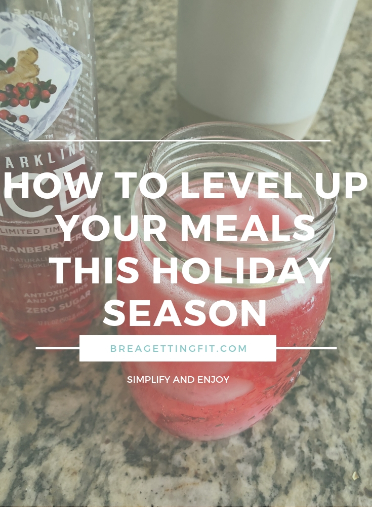How To Level Up Your Meals This Holiday Season