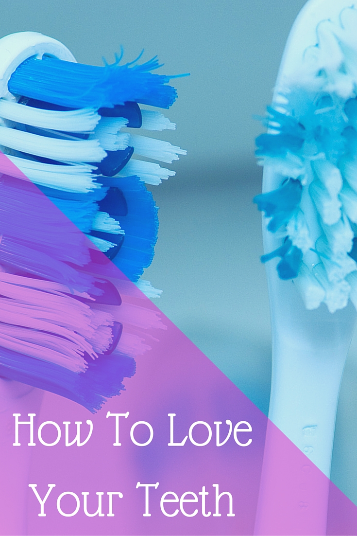How to Love Your Teeth