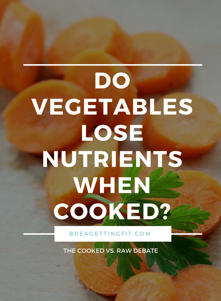 do vegetables lose nutrients when cooked