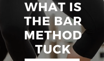 The Bar Method Tuck Changed My Body