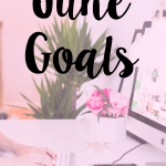 June Goals + the Road to a Better Me Link-up