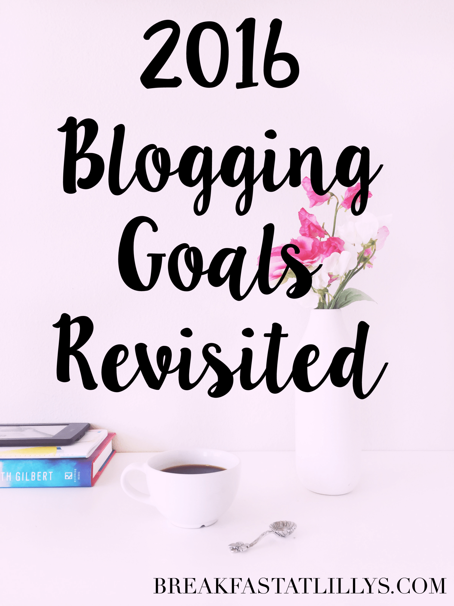 2016 Blogging Goals Revisited