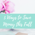 5 Ways to Save Money this Fall
