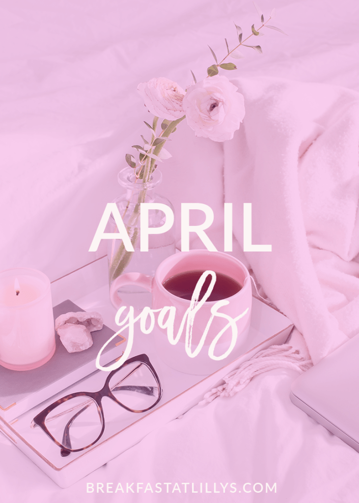 Today I'm dishing my April goals on Breakfast at Lilly's.