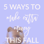 Check out these 5 ways to make extra money this fall on Breakfast at Lilly's.