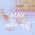 May Coffee Chat