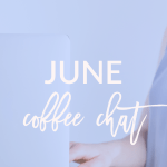 June Coffee Chat 2018