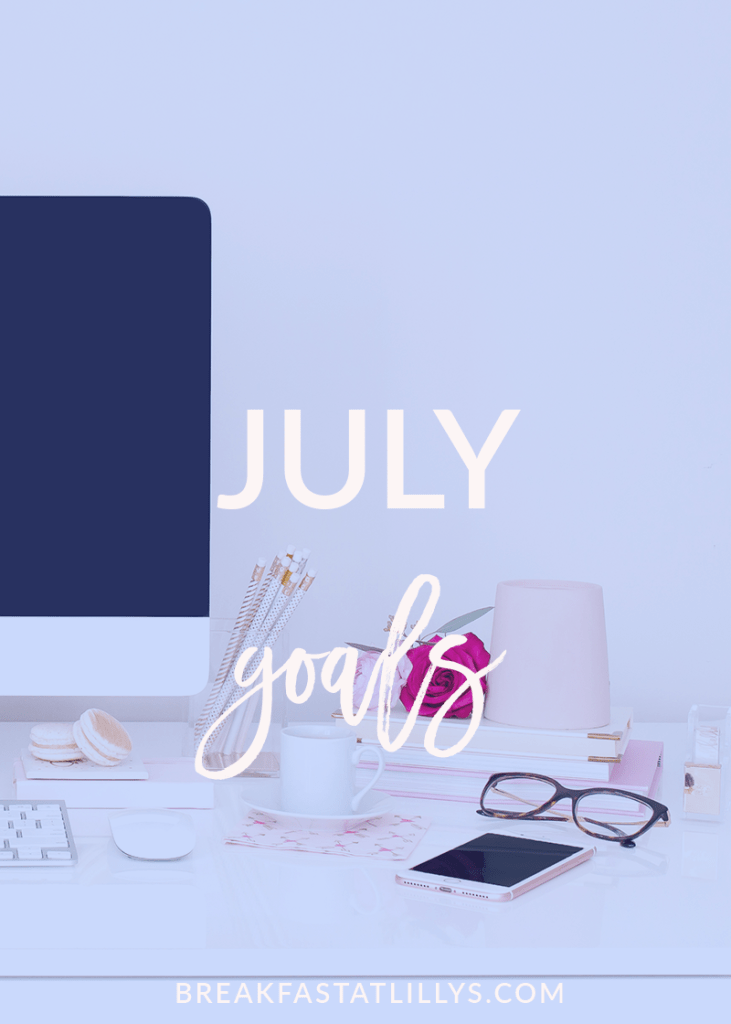 July Personal Goals 2018 featured by popular Houston lifestyle blogger Breakfast at Lilly's