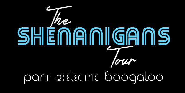 Shenanigans Tour Two copy