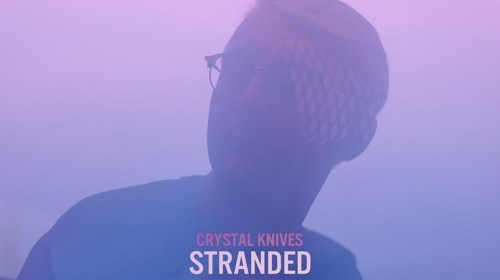 "Cover artwork for Crystal Knives Featuring Nathan Kay and Ivish - ""Stranded"""