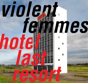 "Cover artwork for Violent Femmes - ""Hotel Last Resort"""