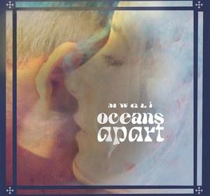 """Cover artwork for Mwgli - """"Oceans Apart"""""""