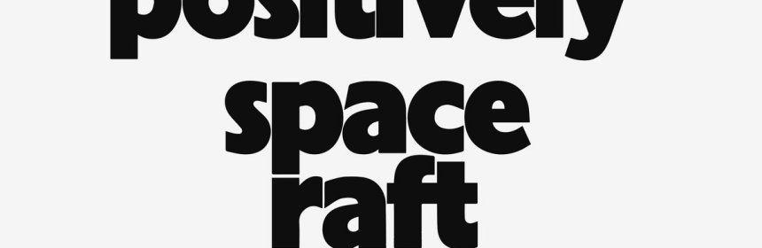 "Cover artwork for Space Raft - ""Positively Space Raft"""
