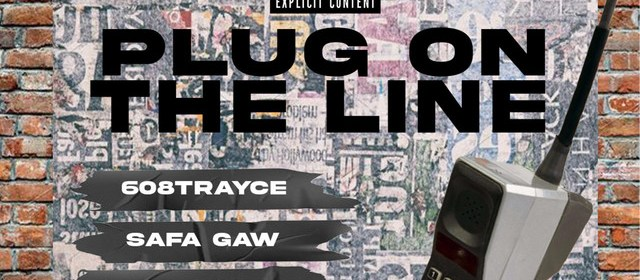 "Cover artwork for 608Trayce Featuring Safa Gaw and Lord Dawson - ""Plug On The Line"""