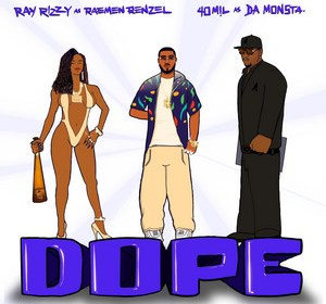 """Cover artwork for 40 Mil Featuring Ray Rizzy - """"Dope"""""""