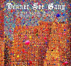 """Cover artwork for Dinner Set Gang - """"Ceiling Fan"""""""