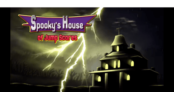 Spooky's House of Jump Scares title screen