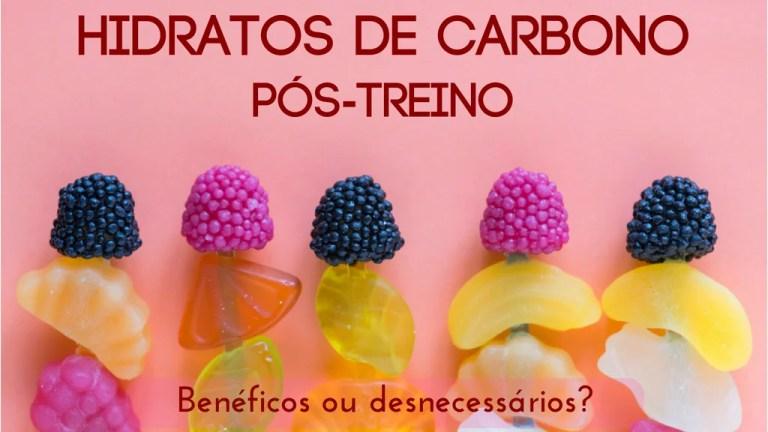 Hidratos de Carbono pós-treino - sim ou não?