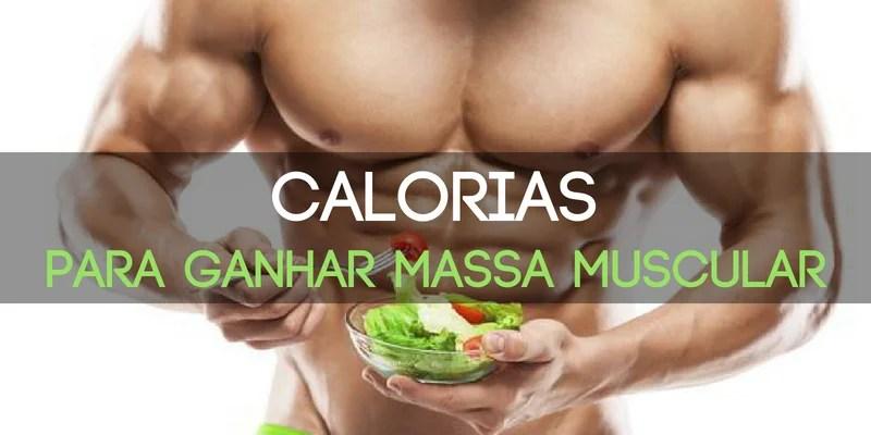 Qual a quantidade ideal de calorias para ganhar massa muscular?