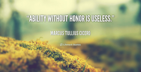 quote-Marcus-Tullius-Cicero-ability-without-honor-is-useless-5677