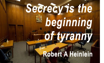 Secrecy is the beginning of tyranny