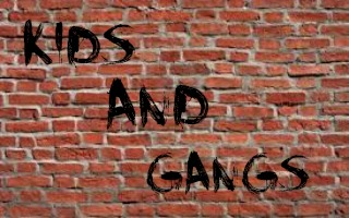 Kids and gangs do not belong together