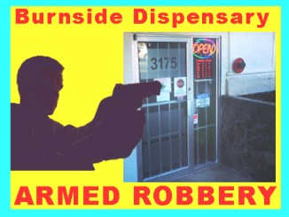 Armed Robbery of Burnside Dispensary