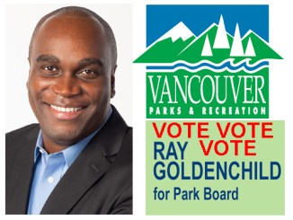 Vote Ray Goldenchild Vancouver Park Board