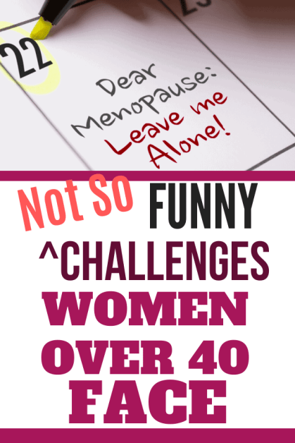The Not So Funny Challenges Women Over 40 Face