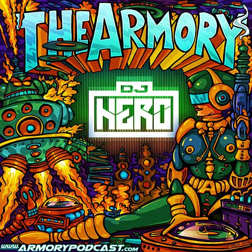 DJ Hero - The Armory Podcast 051
