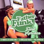 Father Funk – Funk Aerobics Mixtape