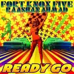 Fort Knox Five – Ready Go Feat. Raashan Ahmad (Original Mix)