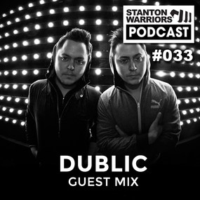 Stanton Warriors Podcast 033 - Dublic Guest Mix