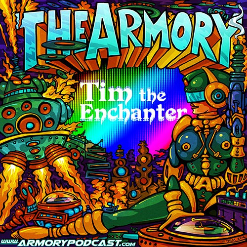 Tim The Enchanter - Armory Podcast 064