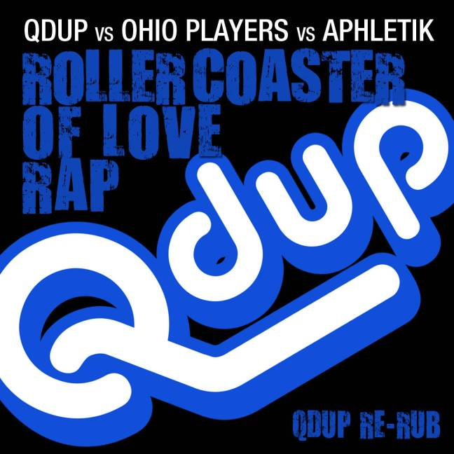 Qdup vs Ohio Players vs Aphletik - Roller Coaster of Love Rap