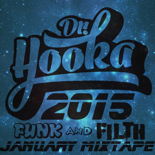 Doctor Hooka - January Funk And Filth Mixtape