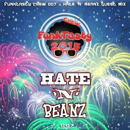 Hate 'N' Beanz - Funkytasty Crew 007