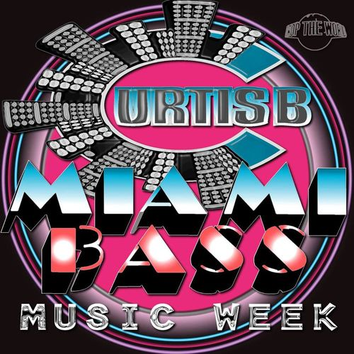 Curtis B - WMC15 Miami Bass Music Week Mix