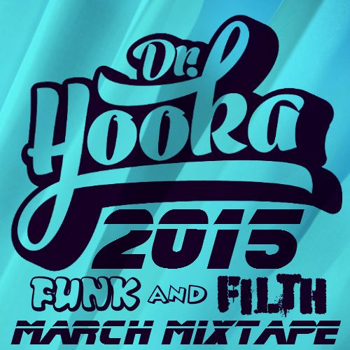 Doctor Hooka - March Funk And Filth Mixtape