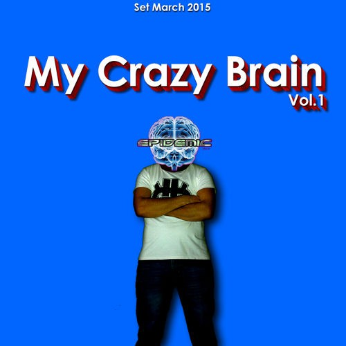 Epidemic SP - My Crazy Brain Volume 1