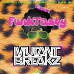 Mutantbreakz – Funktasty Crew 015