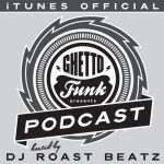 DJ Roast Beatz – Ghetto Funk Podcast 002